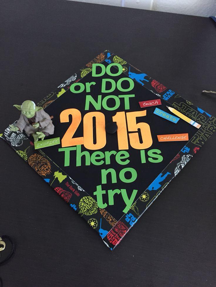 Star Wars Graduation Quotes  17 Best images about nerdy graduation caps on Pinterest