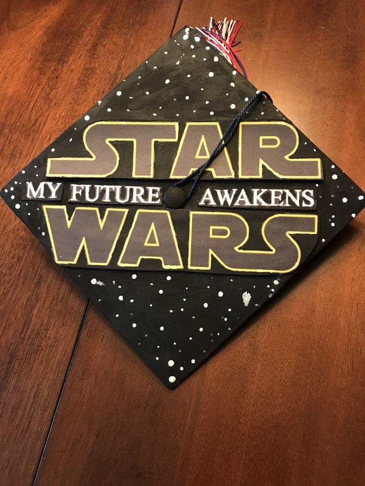 Star Wars Graduation Quotes  Star Wars graduation cap idea My future awakens