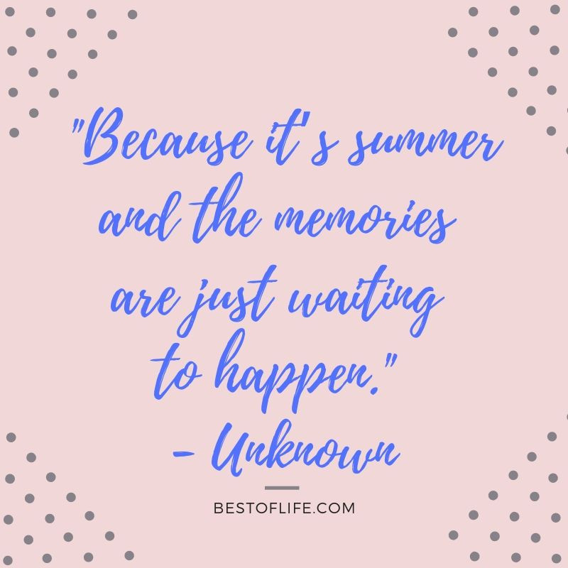 Summer Fun Quotes  11 Happy Summer Fun Quotes to Add a Smile to Your Day
