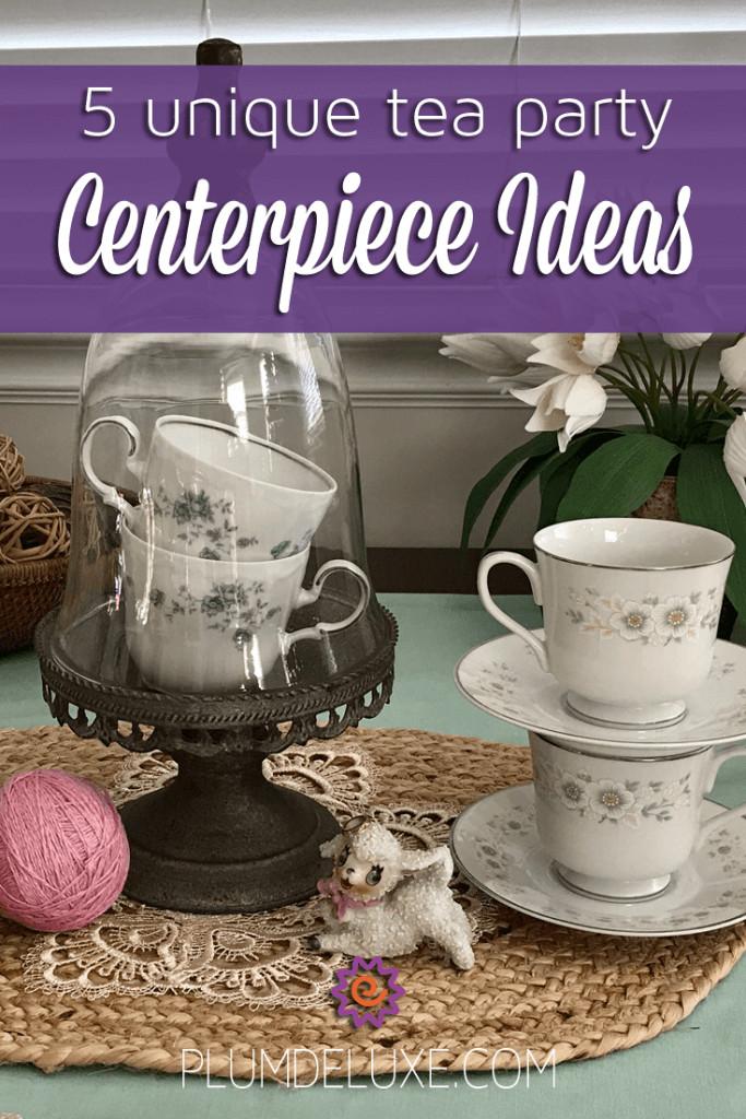 Tea Party Themes Ideas  5 Unique Tea Party Centerpiece Ideas
