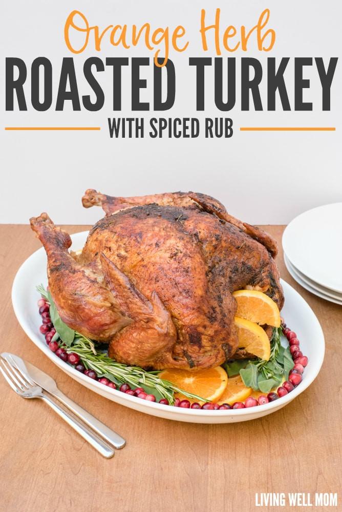 Thanksgiving Turkey Rub  Orange Herbed Turkey with Spiced Rub