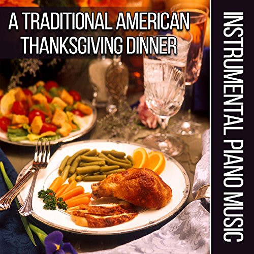 Traditional American Thanksgiving Dinner  A Traditional American Thanksgiving Dinner Instrumental