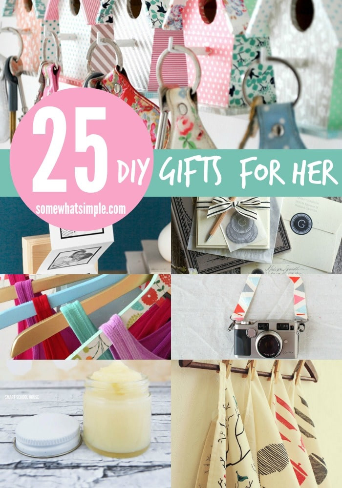 Unique DIY Gifts  25 DIY Gifts for Her Somewhat Simple