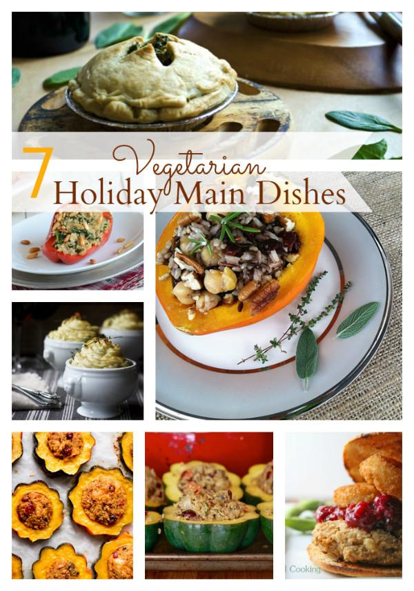 Vegetarian Holiday Main Dishes  7 Ve arian Holiday Main Dishes