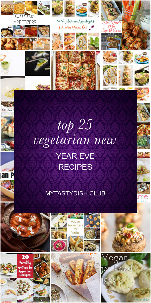 Vegetarian New Year Eve Recipes  Top 25 Ve arian New Year Eve Recipes Best Round Up