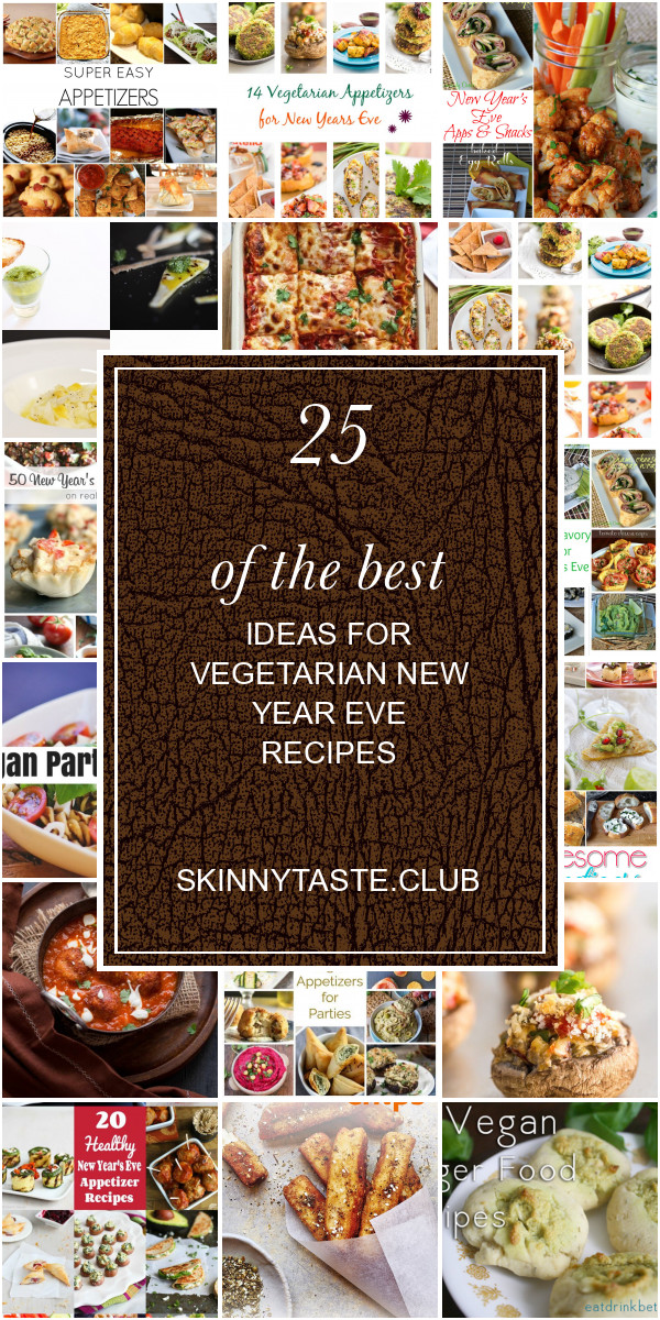 Vegetarian New Year Eve Recipes  25 the Best Ideas for Ve arian New Year Eve Recipes