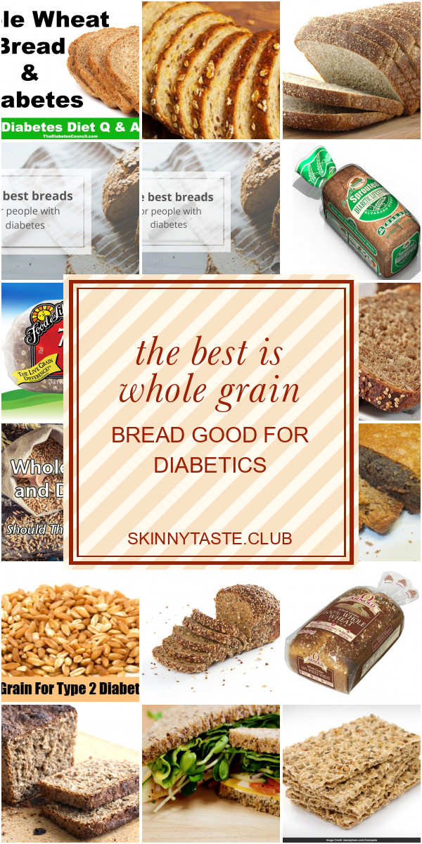 Whole Grain Bread Diabetes  The Best is whole Grain Bread Good for Diabetics Best