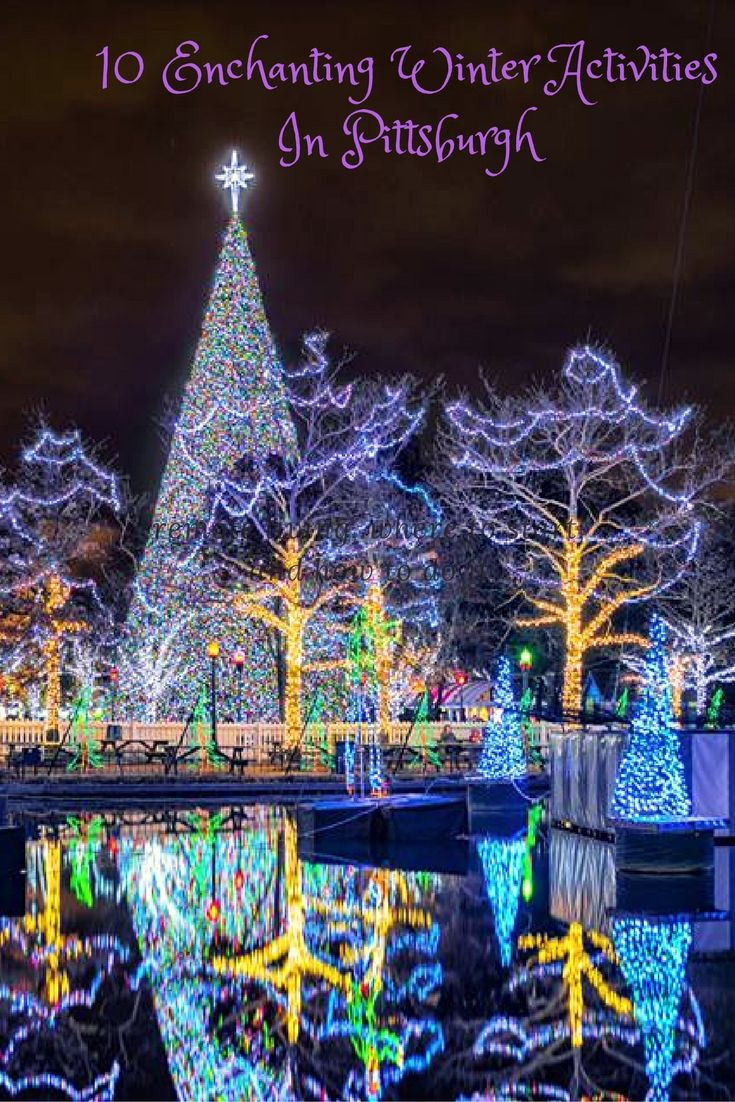 Winter Activities In Pittsburgh  It s Not Christmas In Pittsburgh Until You Do These 10